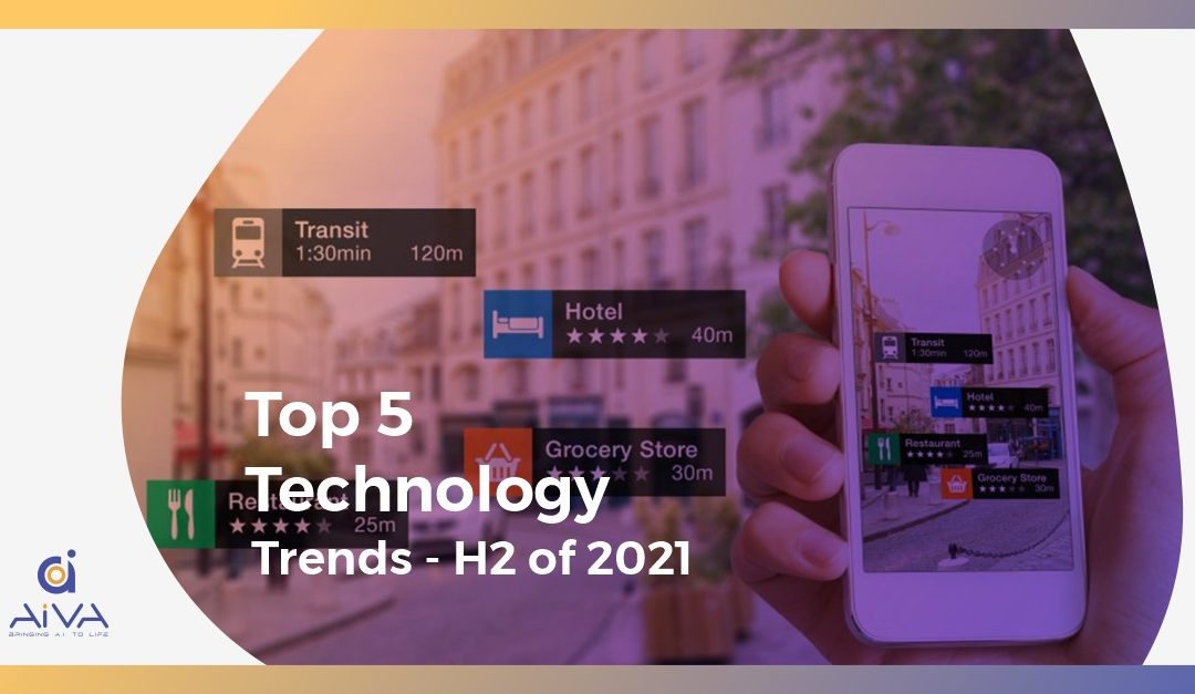 Top 5 Technology Trends – H2 of 2021